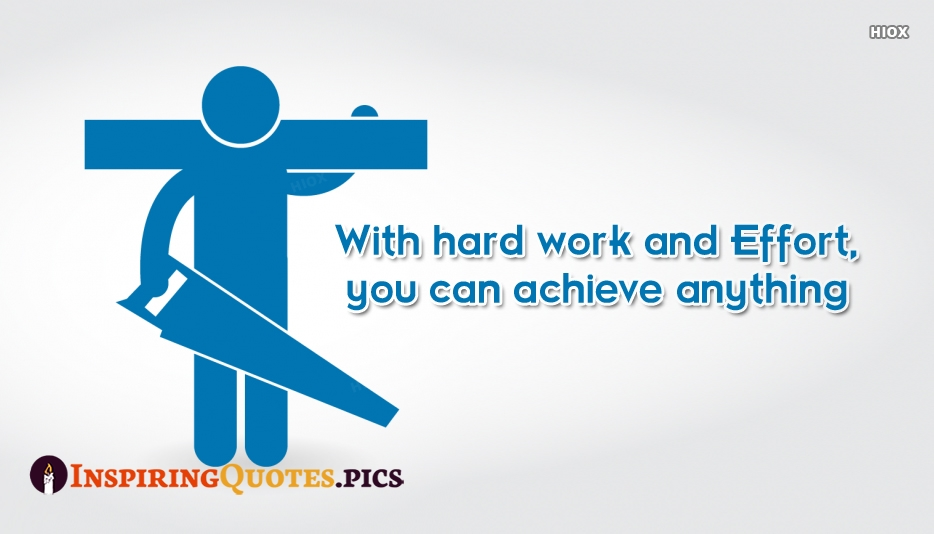 Inspirational Hard Work Quotes | With Hard Work and Effort, You Can Achieve Anything