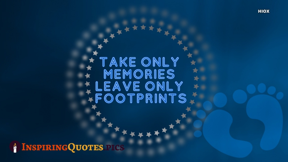 Inspirational Motivational Travel Quotes | Take Only Memories, Leave Only Footprints