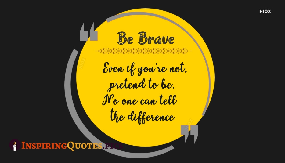 Inspirational Quotes About Being Brave