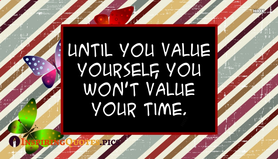Inspirational Self Quotes | Until You Value Yourself, You Won