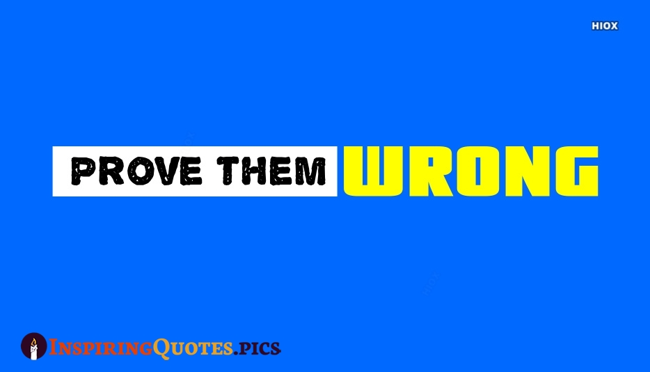 Prove Them Wrong Inspiring Quotes, Inspirational Quotes