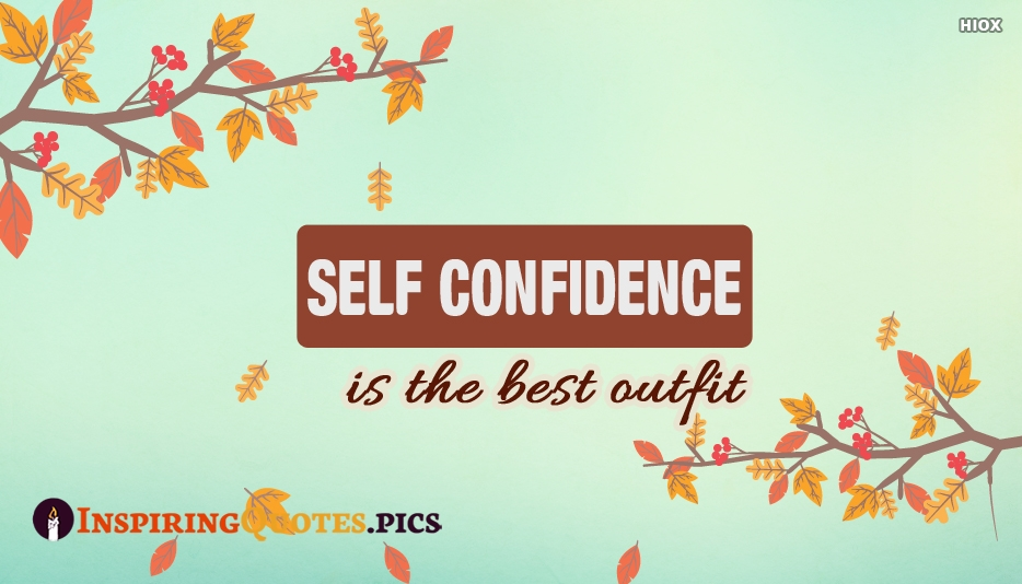 Self Confidence is The Best Outfit - Inspiring Quotes About Self Confidence
