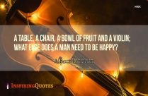 A Table, A Chair, A Bowl Of Fruit And A Violin; What Else Does A Man Need To Be Happy