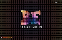 Be You Can Be Everything