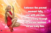 Embrace The Present Moment Fully Quotes