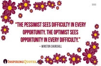 Images Of Inspiring Quote | The Pessimist Sees Difficulty In Every Opportunity. The Optimist Sees