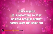 Inspirational Positive Quotes | Love Yourself. It Is Important To Stay Positive