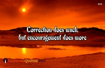 Inspirational Positive Thoughts | Correction Does Much, But Encouragement Does More