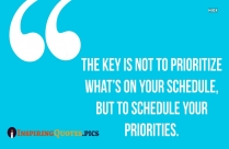 Inspirational Quotes For Hard Working Moms | The Key Is Not To Prioritize