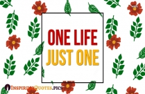 One Life Just One Message