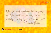 Our Greatest Weakness Lies In Giving Up