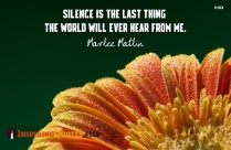 Silence Is The Last Thing The World Will Ever Hear From Me