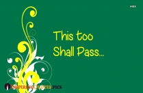 This Too Shall Pass Message