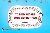 To Lead People Walk Behind Them