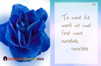 To Move The World We Must First Move Ourselves