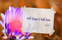 Well Begun Is Half Done - Work Quote By Aristotle