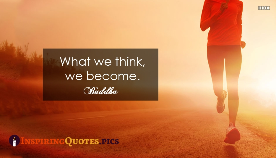 What We Think, We Become - Buddha