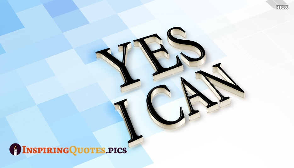 Yes I Can - Inspiring Quotes About Self Confidence